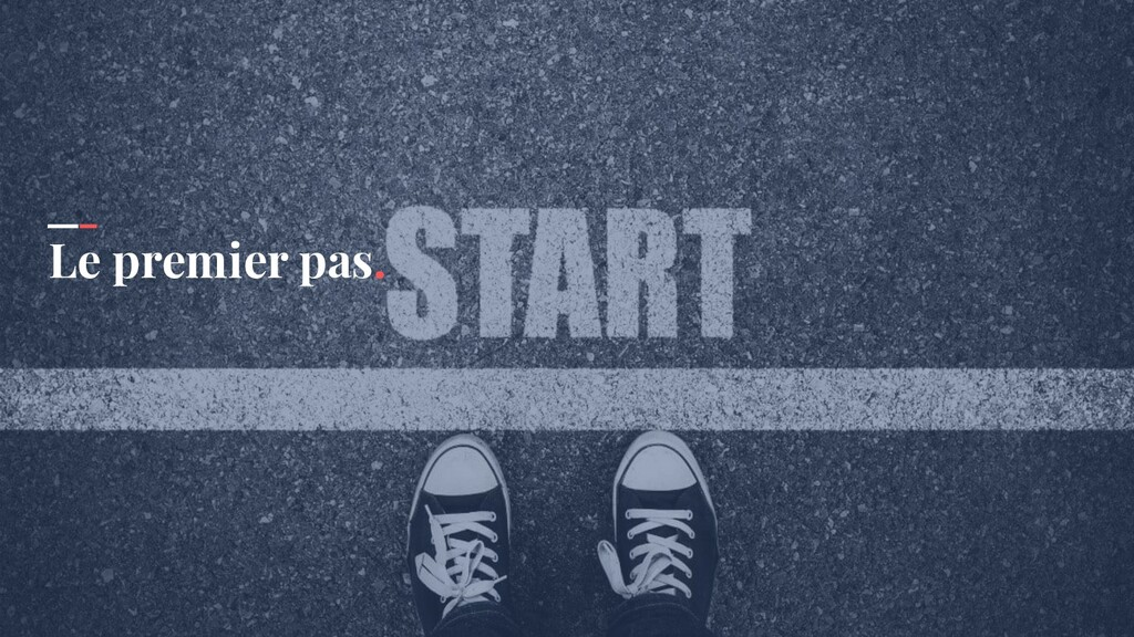 Le premier pas.