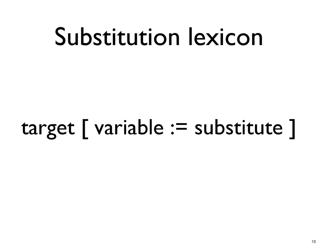 Substitution lexicon target [ variable := subst...