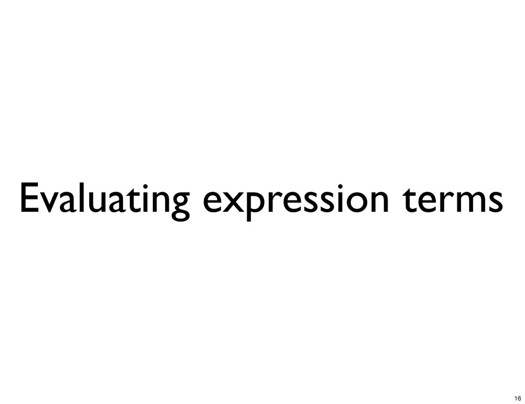Evaluating expression terms 16