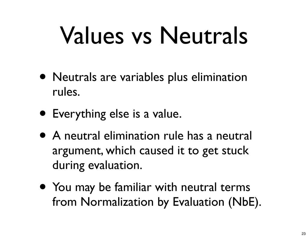 Values vs Neutrals • Neutrals are variables plu...