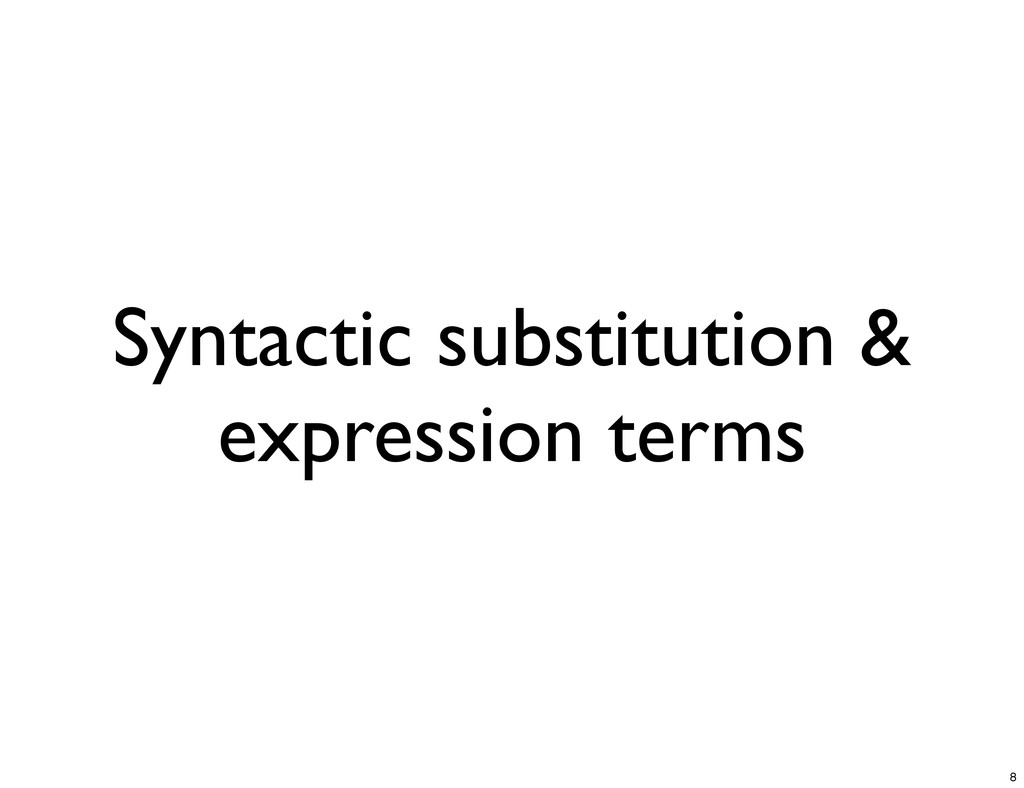 Syntactic substitution & expression terms 8
