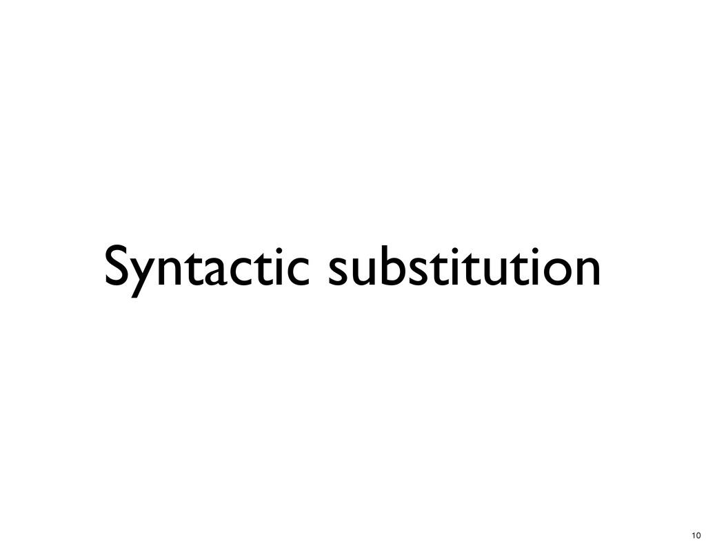 Syntactic substitution 10
