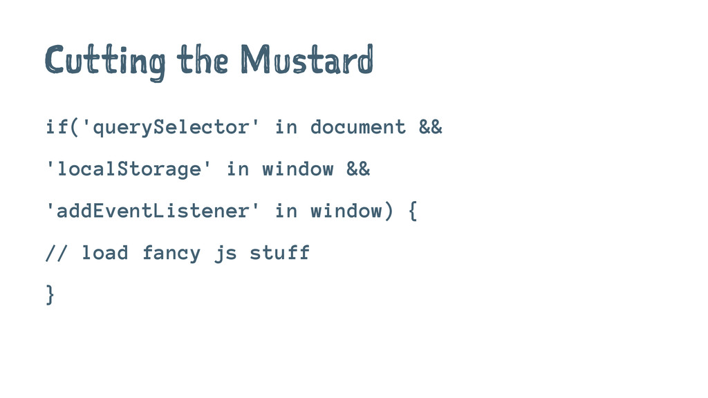 Cutting the Mustard if('querySelector' in docum...