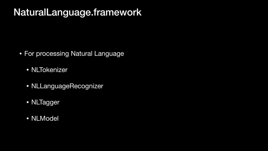• For processing Natural Language  • NLTokenize...