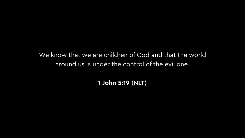 We know that we are children of God and that th...