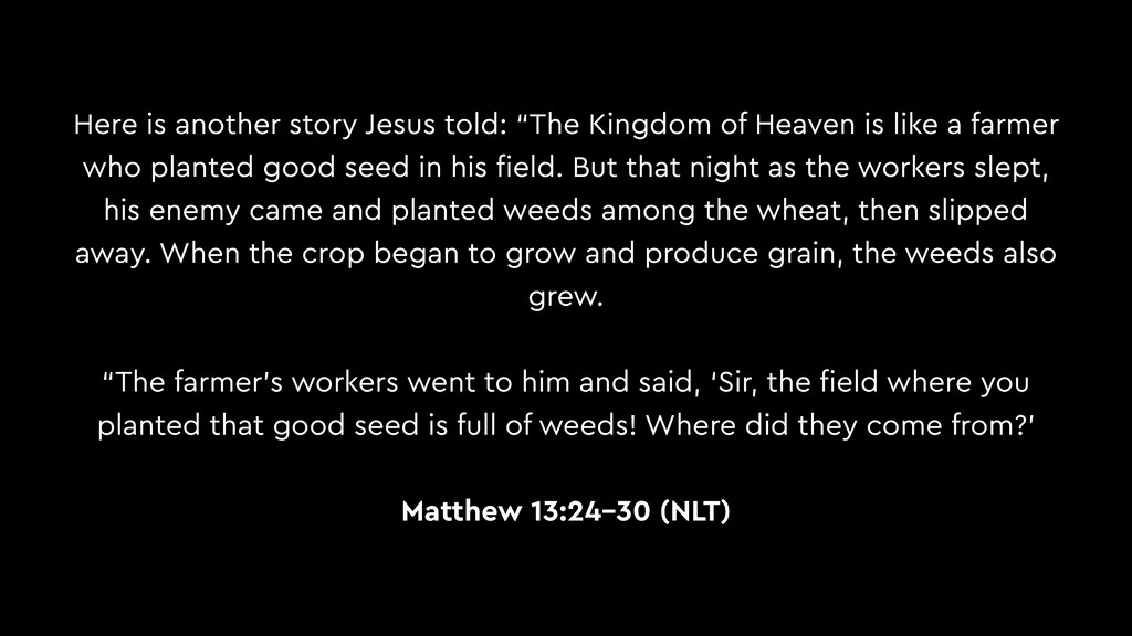 """Here is another story Jesus told: """"The Kingdom ..."""