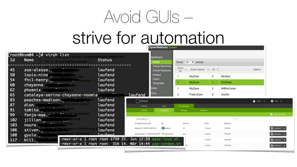 Avoid GUIs – strive for automation