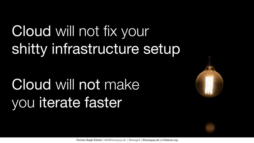 Cloud will not fix your shitty infrastructure se...