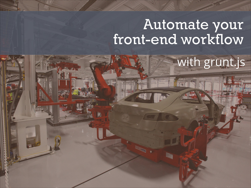Automate your front-end workflow with grunt.js