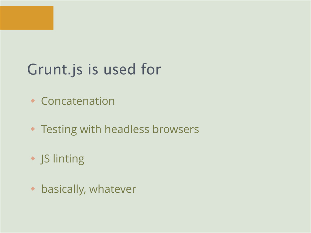Grunt.js is used for Concatenation Testing with...