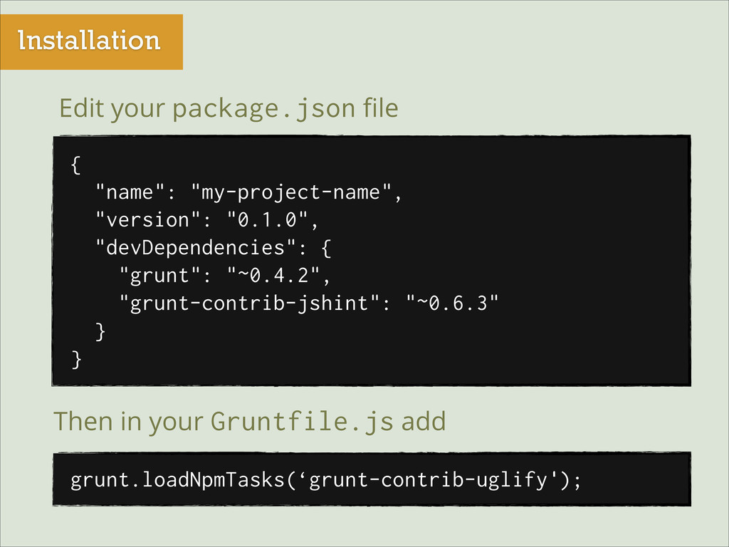 "Installation Edit your package.json file { ""name..."