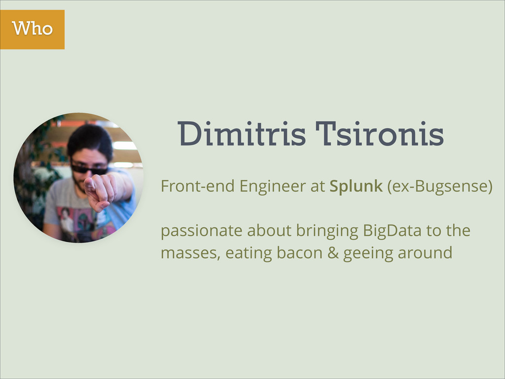 Who Dimitris Tsironis Front-end Engineer at Spl...