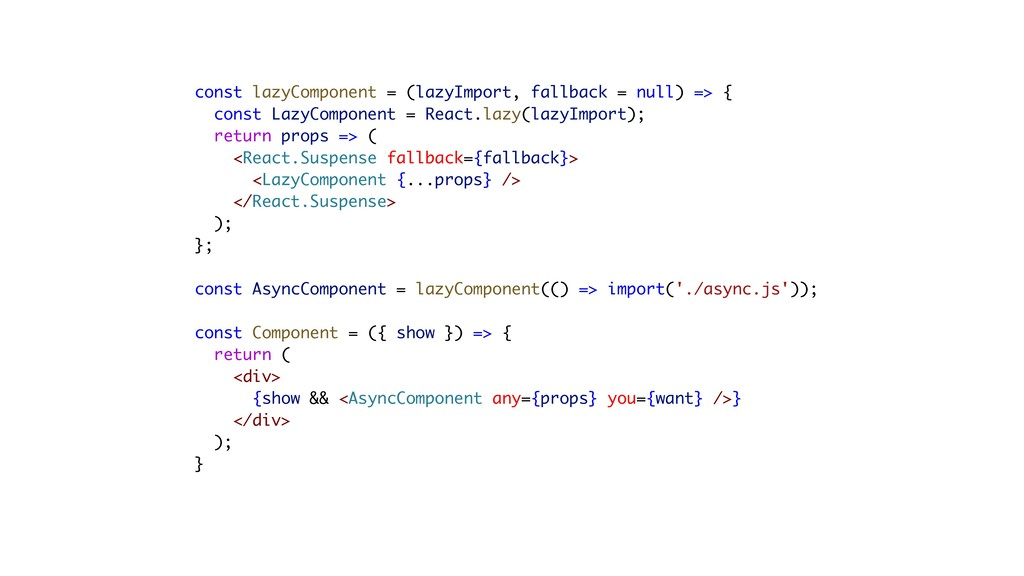 const lazyComponent = (lazyImport, fallback = n...
