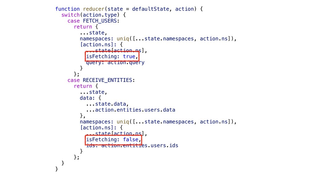function reducer(state = defaultState, action) ...