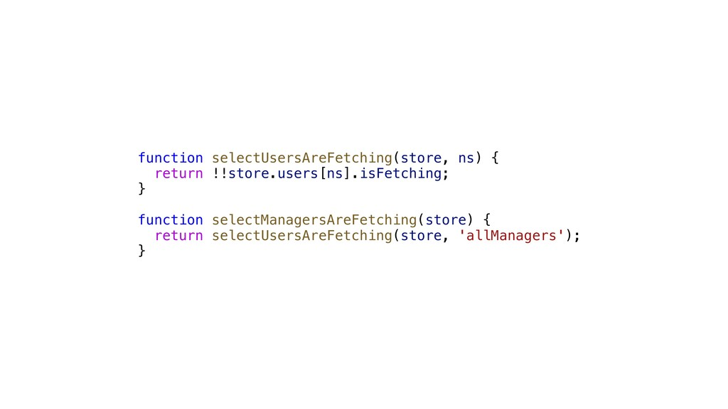 function selectUsersAreFetching(store, ns) { re...