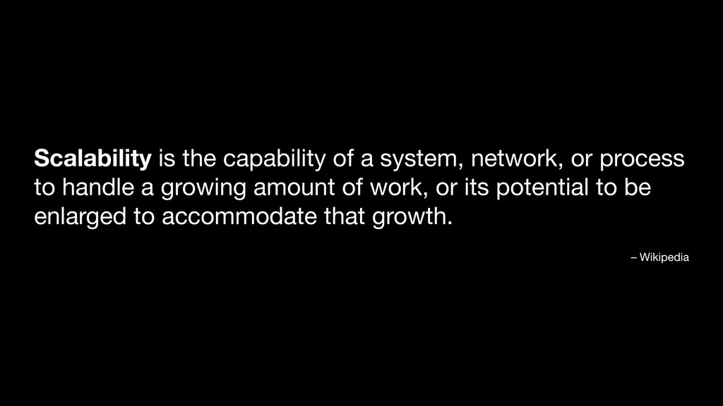 Scalability is the capability of a system, netw...