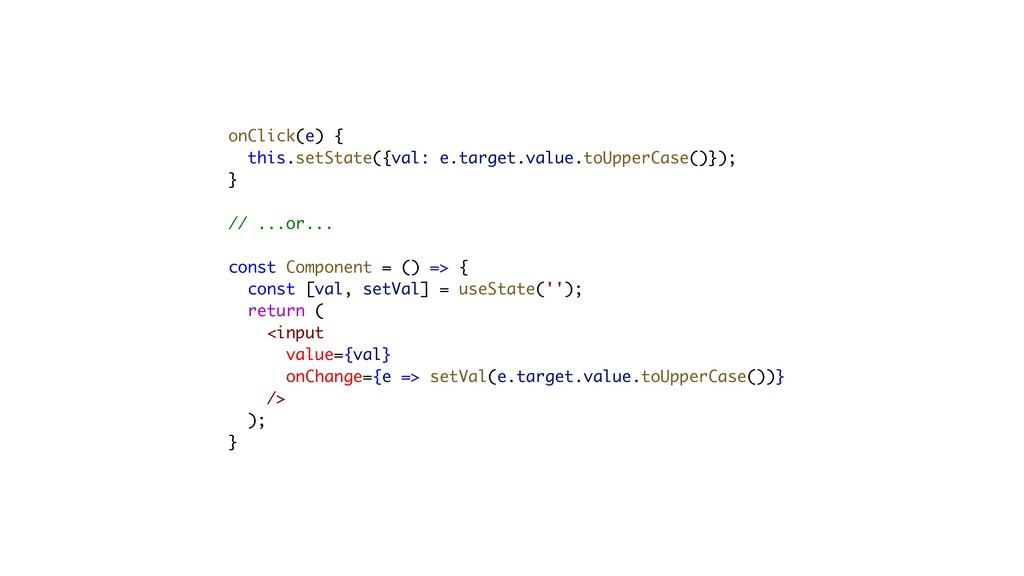 onClick(e) { this.setState({val: e.target.value...