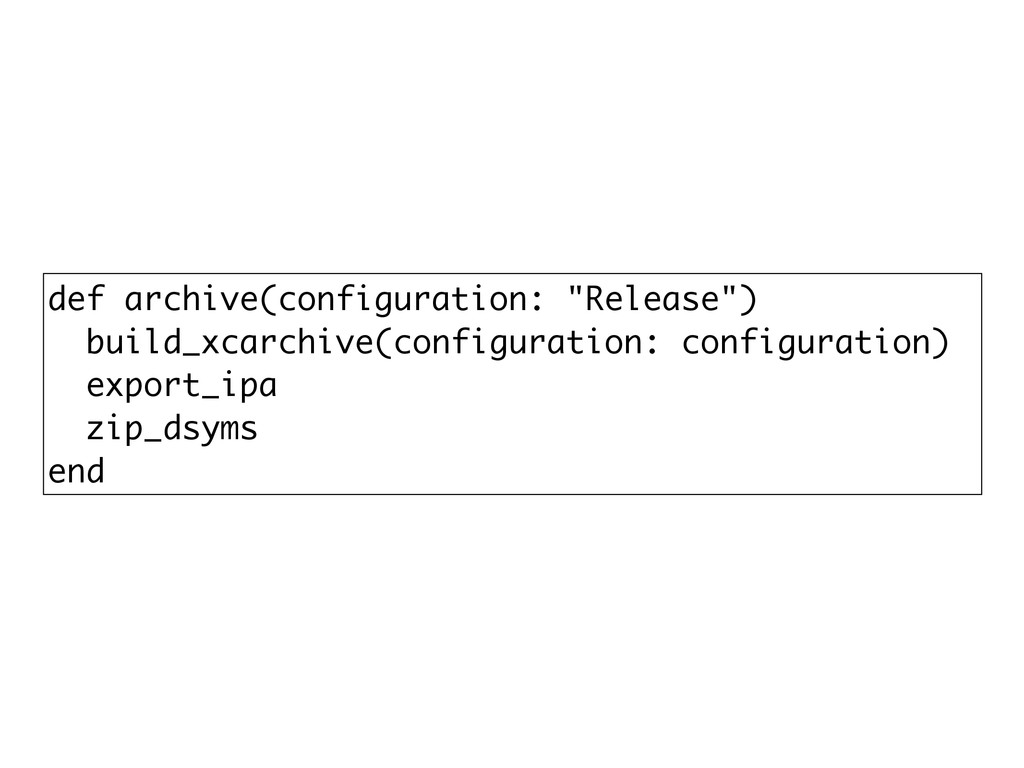 "def archive(configuration: ""Release"") build_xca..."
