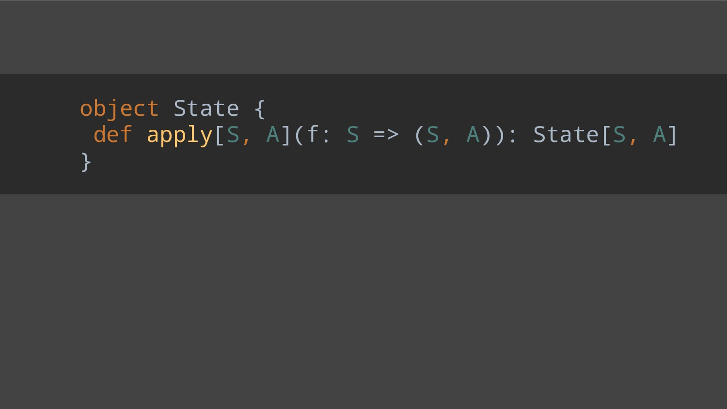 object State { def apply[S, A](f: S => (S, A)):...