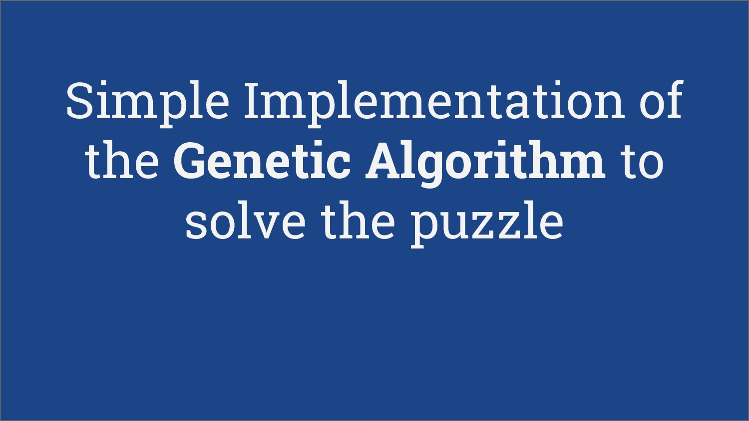 Simple Implementation of the Genetic Algorithm ...