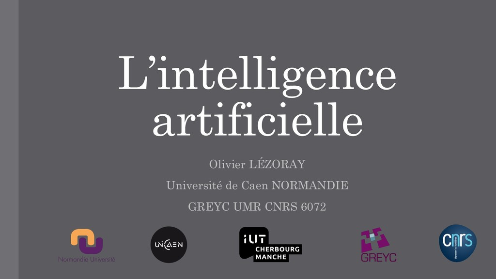 L'intelligence artificielle Olivier LÉZORAY Uni...