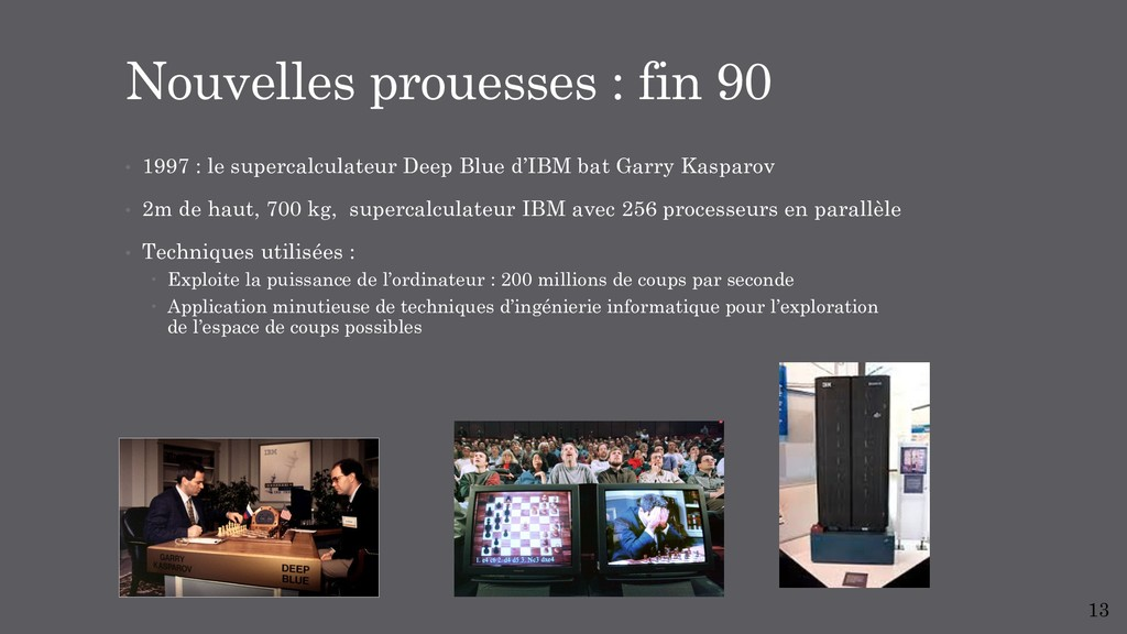 • 1997 : le supercalculateur Deep Blue d'IBM ba...