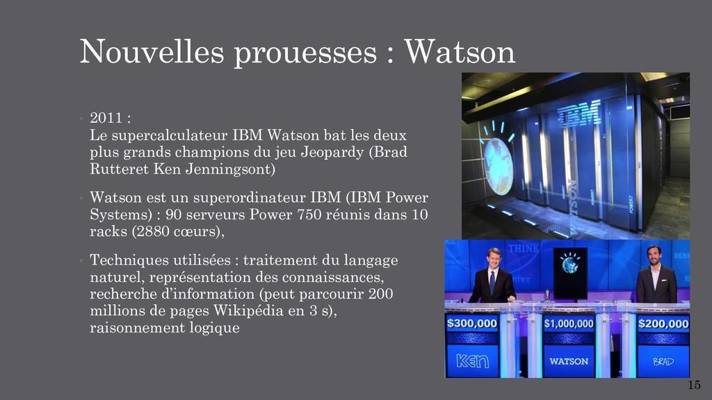 • 2011 : Le supercalculateur IBM Watson bat les...