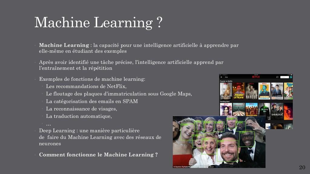 • Machine Learning : la capacité pour une intel...