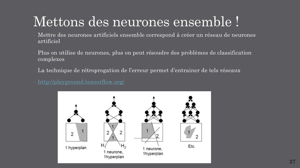 • Mettre des neurones artificiels ensemble corr...