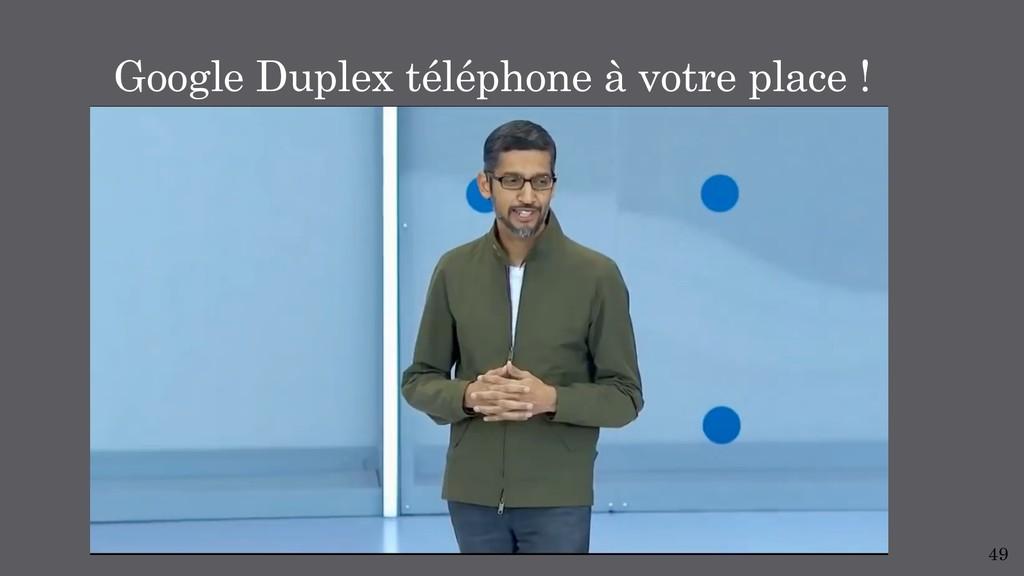 49 Google Duplex téléphone à votre place !