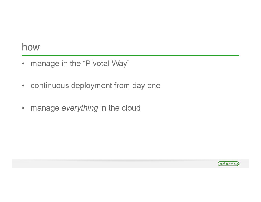 "how • manage in the ""Pivotal Way"" • continuous ..."