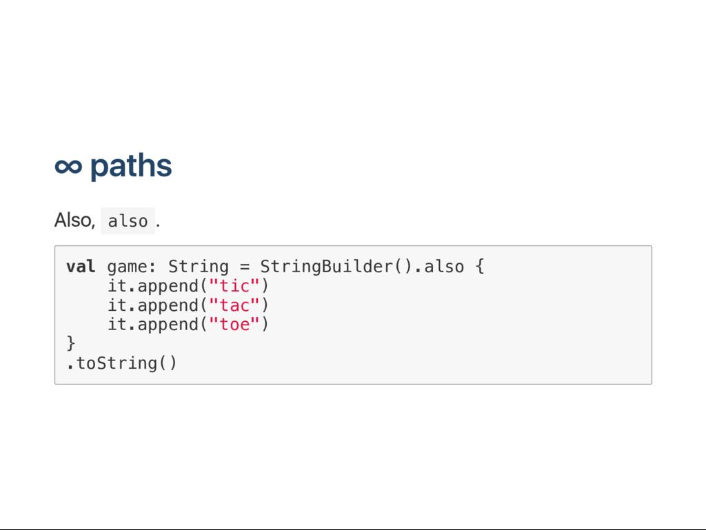 ∞ paths A ls o, a l s o . v a l g a m e : S t r...