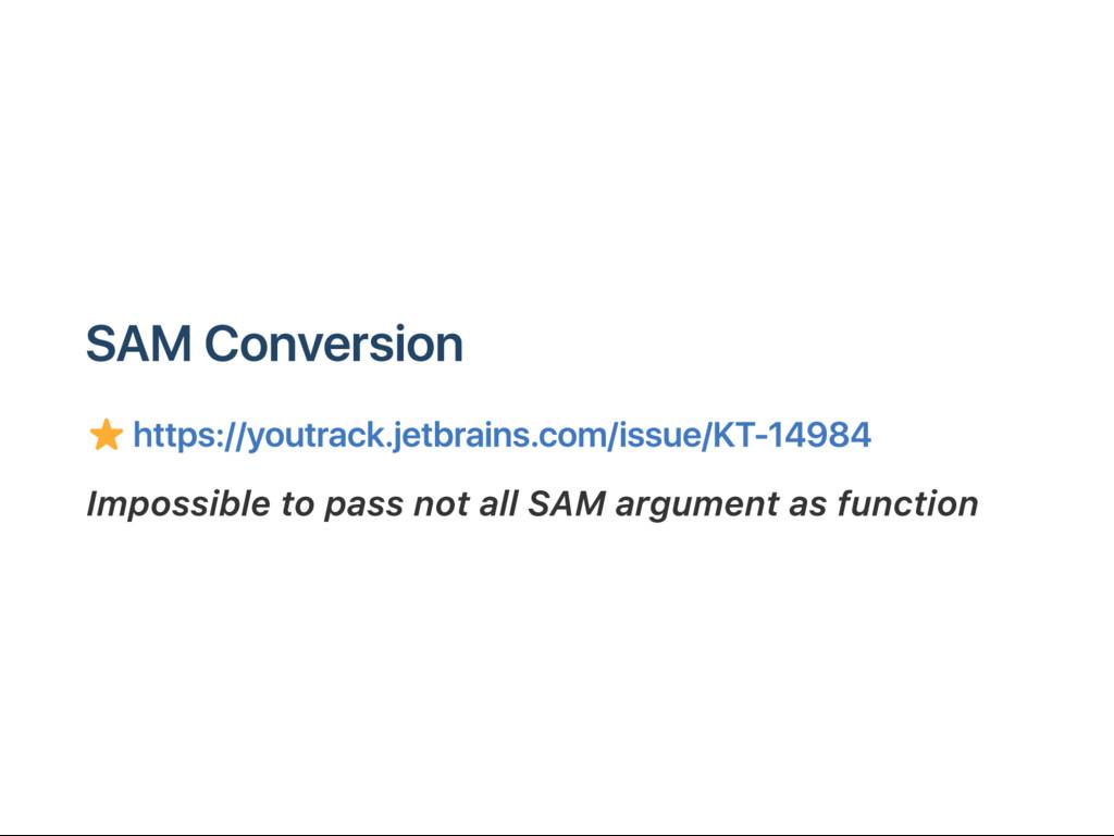 SAM C onversion https://youtrack.jetbrains.com/...