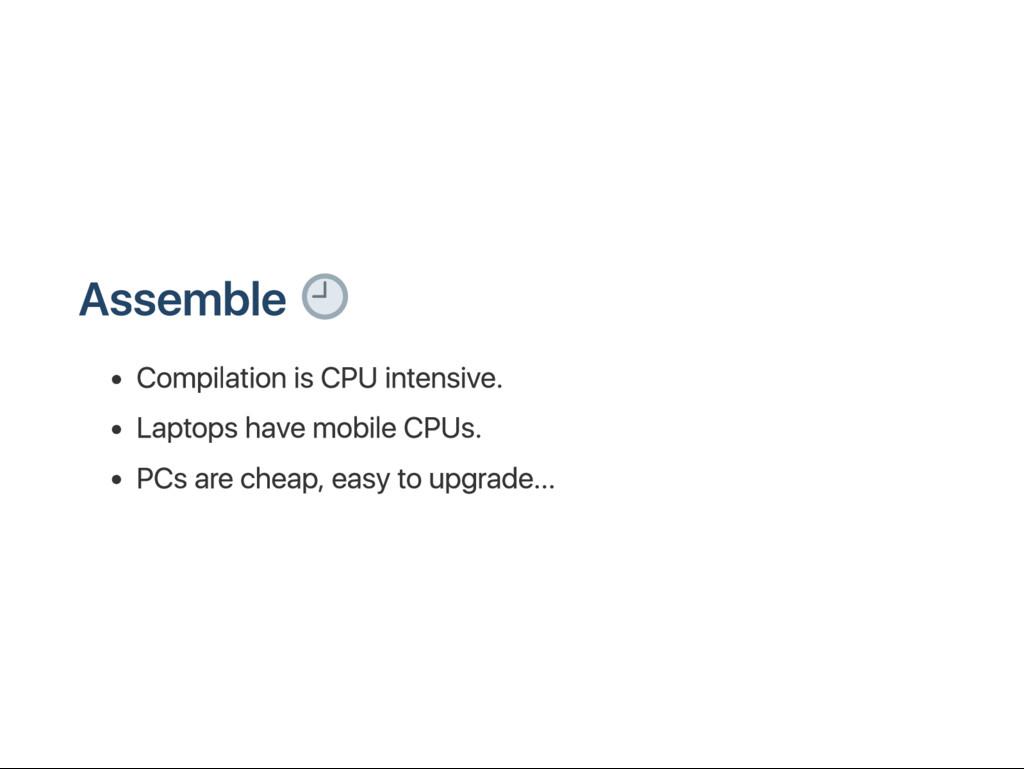 A ssemble C omp ilat ion is CPU int ens iv e. L...
