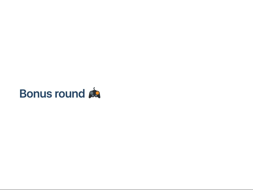 B onus round