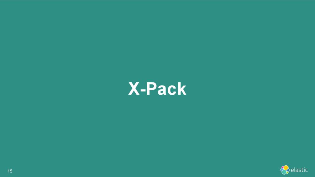 X-Pack 15