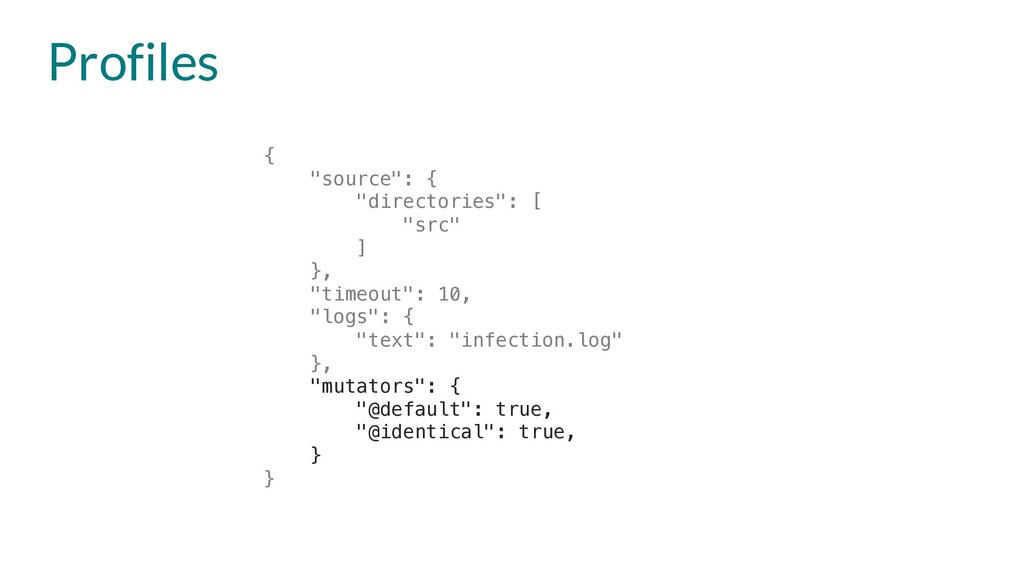 "Profiles { ""source"": { ""directories"": [ ""src"" ]..."