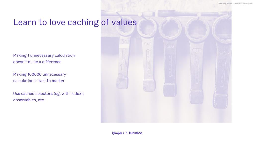 Learn to love caching of values Photo by Mikael...