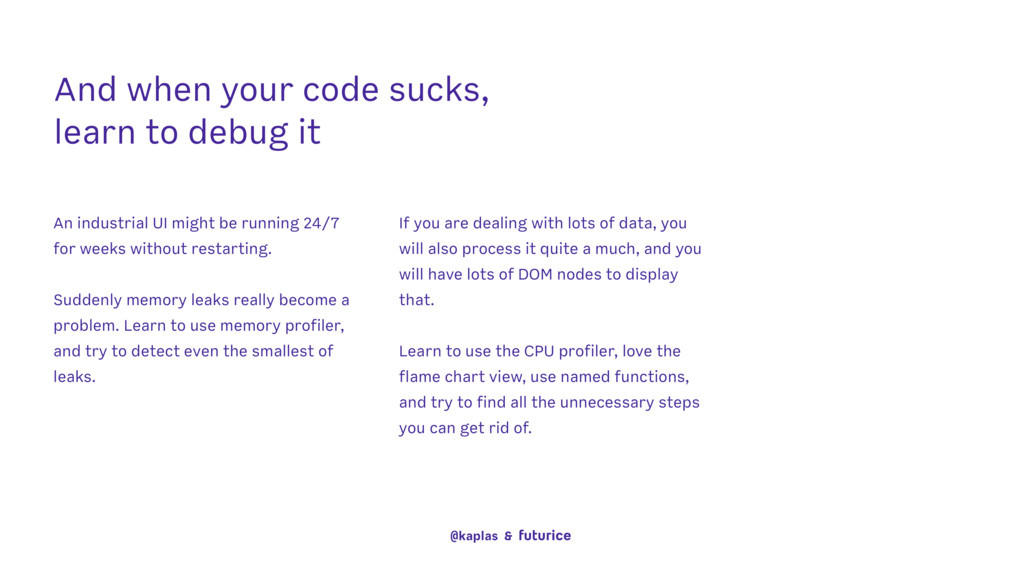 And when your code sucks, learn to debug it An...