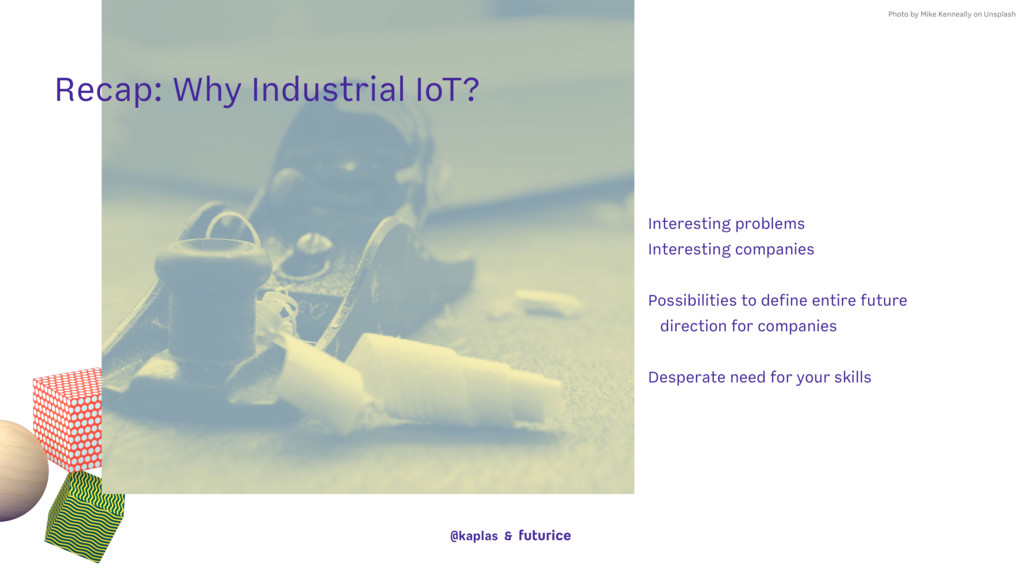 @kaplas & Recap: Why Industrial IoT? Photo by M...