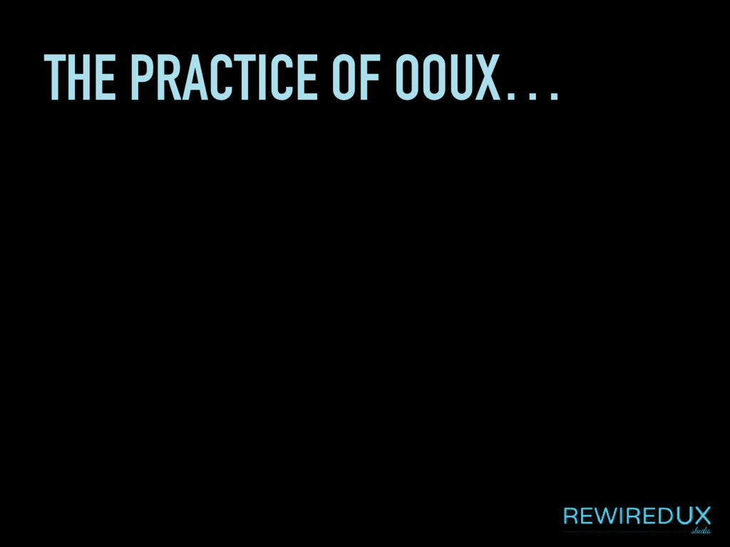 THE PRACTICE OF OOUX…