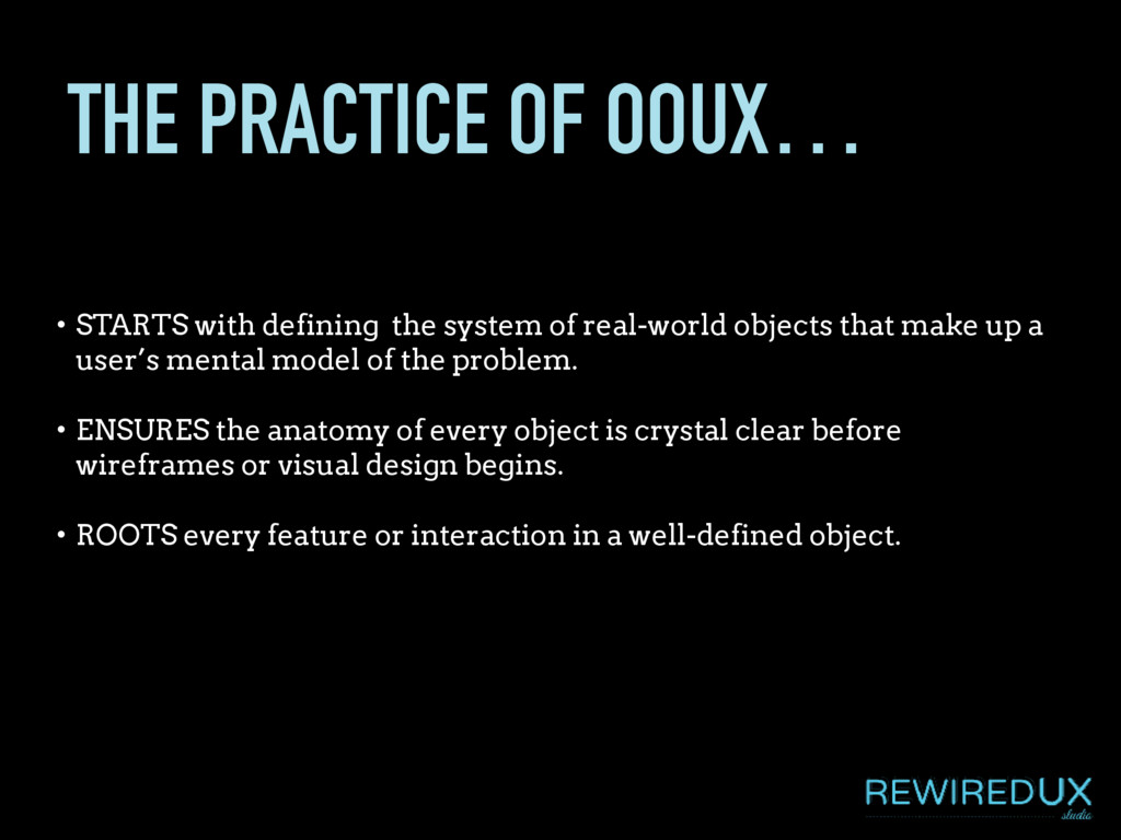 THE PRACTICE OF OOUX… • STARTS with defining th...