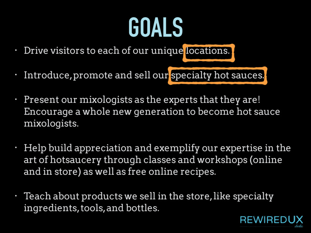 GOALS • Drive visitors to each of our unique lo...
