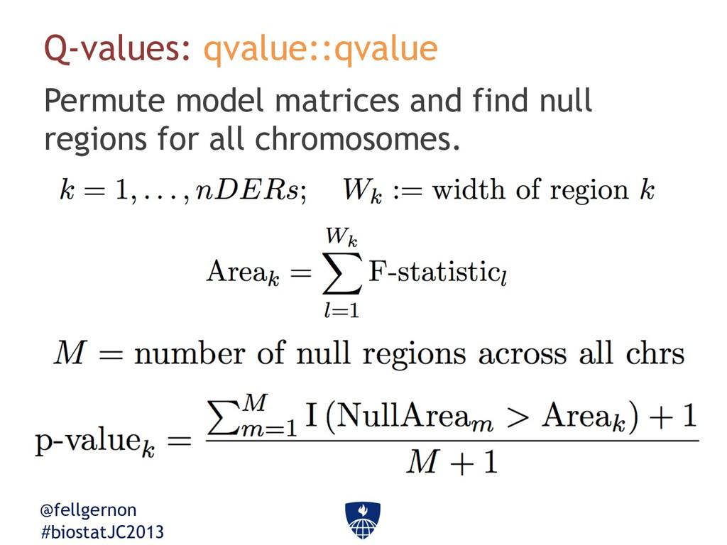 @fellgernon #biostatJC2013 Q-values: qvalue::qv...