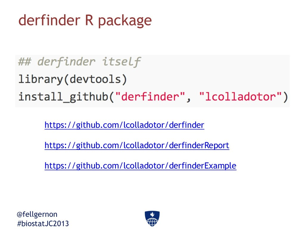 @fellgernon #biostatJC2013 derfinder R package ...