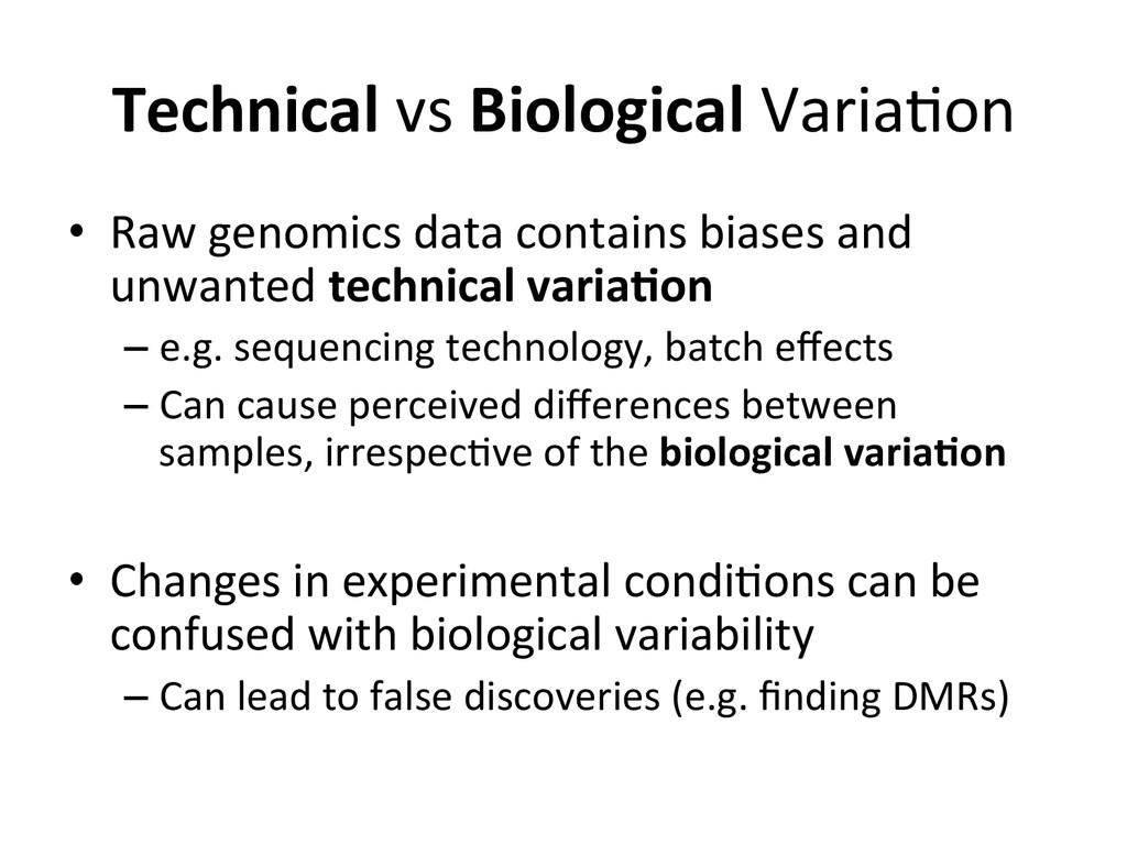 Technical vs Biological Varia(on  •...