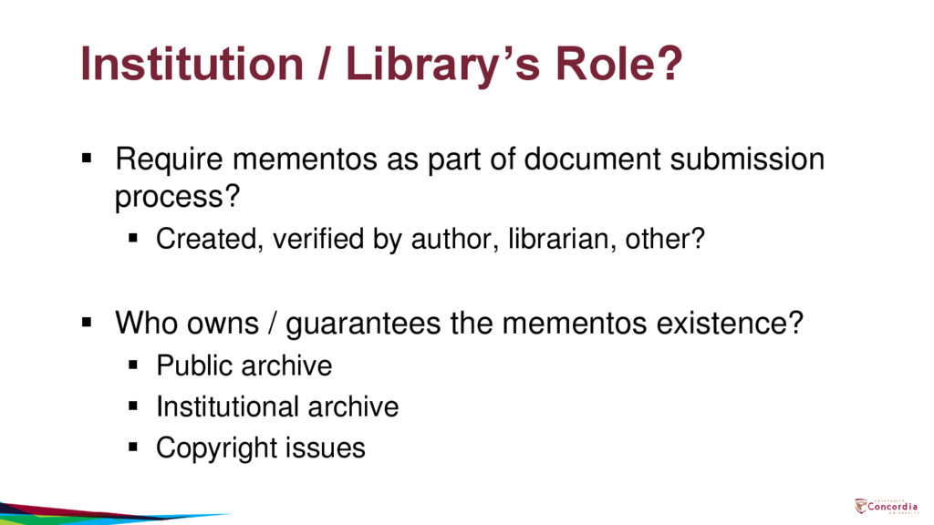 Institution / Library's Role?  Require memento...
