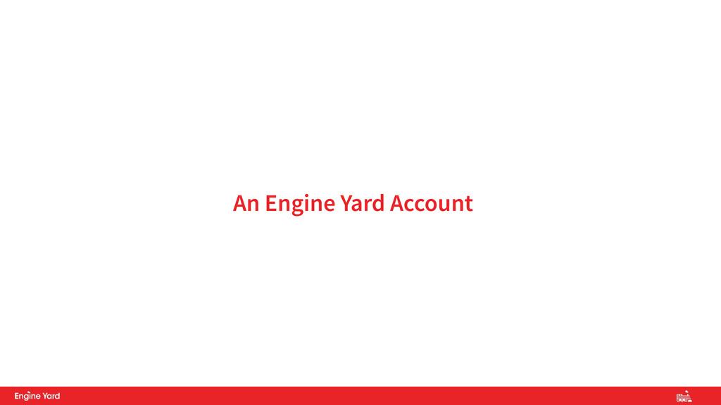 An Engine Yard Account