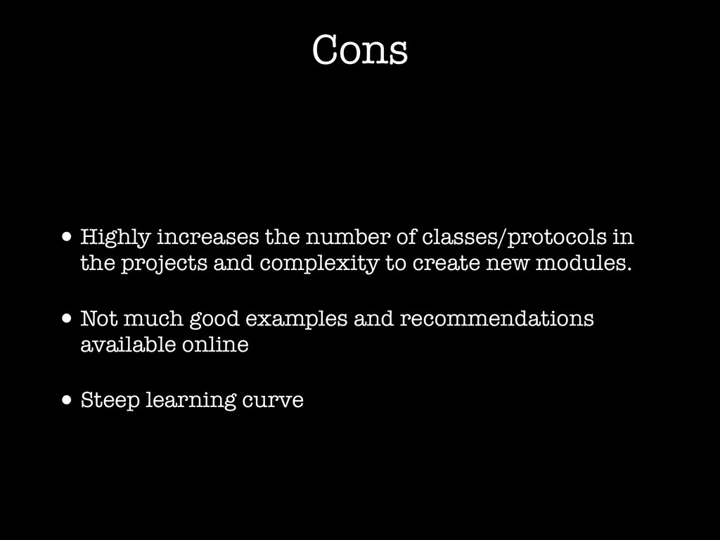Cons •Highly increases the number of classes/pr...