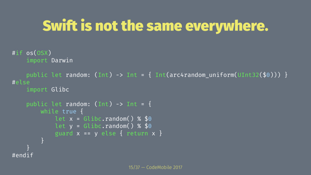 Swift is not the same everywhere. #if os(OSX) i...